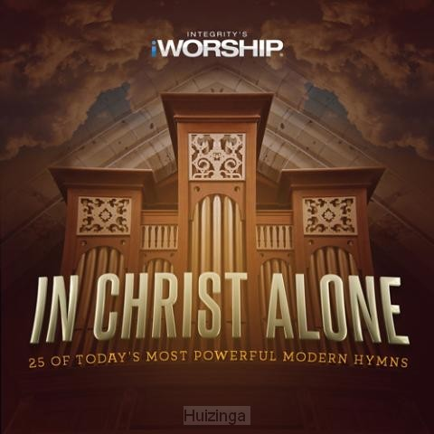In christ alone: 25 of today''s most